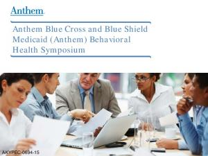 Anthem Blue Cross and Blue Shield Medicaid (Anthem) Behavioral Health Symposium AKYPEC