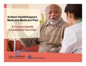 Anthem HealthKeepers Medicare-Medicaid Plan. A Commonwealth Coordinated Care Plan