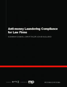 Anti-money Laundering Compliance for Law Firms. SUSANNAH COGMAN, JOHN R TAYLOR & DAVID McCLUSKEY