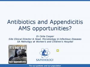 Antibiotics and Appendicitis AMS opportunities?