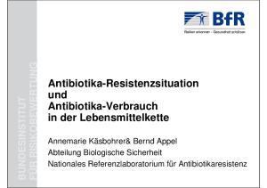 Antibiotika-Resistenzsituation und Antibiotika-Verbrauch in der Lebensmittelkette