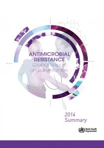 ANTIMICROBIAL RESISTANCE Global Report on Surveillance Summary