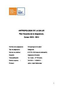 ANTROPOLOGIA DE LA SALUD. Plan Docente de la Asignatura. Curso: