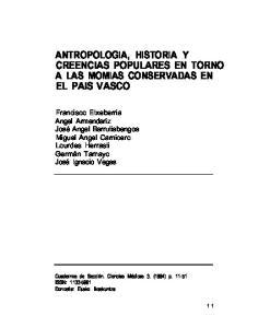 ANTROPOLOGIA, HISTORIA Y CREENCIAS POPULARES EN TORNO A LAS MOMIAS CONSERVADAS EN EL PAIS VASCO