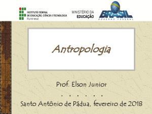 Antropologia. Prof. Elson Junior