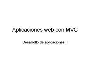Aplicaciones web con MVC. Desarrollo de aplicaciones II