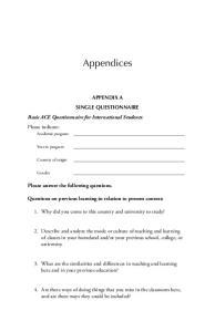 Appendices. APPENDIX A SINGLE QUESTIONNAIRE Basic ACE Questionnaire for International Students: Please indicate: