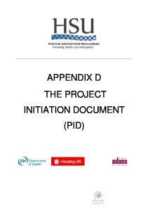 APPENDIX D THE PROJECT INITIATION DOCUMENT (PID)