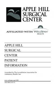 APPLE HILL SURGICAL CENTER PATIENT INFORMATION. Accredited by The Accreditation Association for Ambulatory Health Care