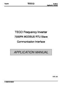Application Manual. TECO Frequency Inverter. 7300PA MODBUS RTU Slave. Communication Interface APPLICATION MANUAL VER : 03 4H358D