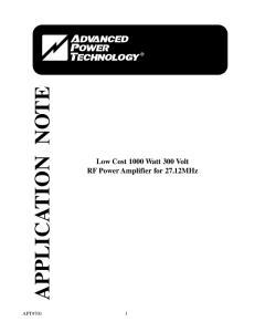APPLICATION NOTE. Low Cost 1000 Watt 300 Volt RF Power Amplifier for 27.12MHz APT9701
