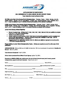 APPLICATION TO PARTICIPATE AS A MEMBER OF A USA JUNIOR INLINE HOCKEY TEAM Team Selection made by Resume Only