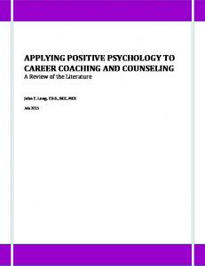 APPLYING POSITIVE PSYCHOLOGY TO CAREER COACHING AND COUNSELING A Review of the Literature