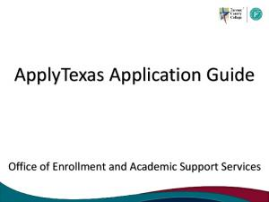 ApplyTexas Application Guide. Office of Enrollment and Academic Support Services