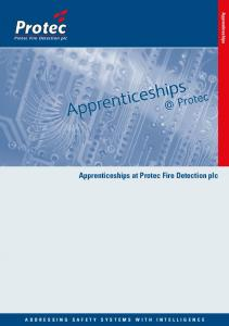 Apprenticeships. Protec. Protec Fire Detection plc. Apprenticeships at Protec Fire Detection plc ADDRESSING SAFETY SYSTEMS WITH INTELLIGENCE