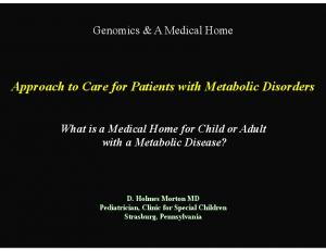 Approach to Care for Patients with Metabolic Disorders