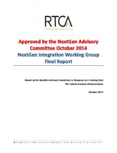 Approved by the NextGen Advisory Committee October 2014 NextGen Integration Working Group Final Report