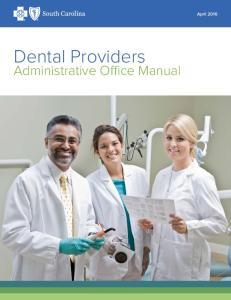 April Dental Providers. Administrative Office Manual Dental Provider Manual