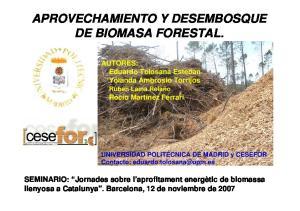 APROVECHAMIENTO Y DESEMBOSQUE DE BIOMASA FORESTAL