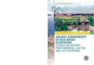 Aquaculture and Fisheries in Rice-Based Ecosystems. Aquatic biodiversity in rice-based ecosystems. Studies and reports