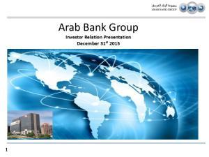 Arab Bank Group. Investor Relation Presentation December 31 st 2015