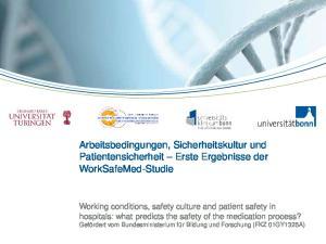 Arbeitsbedingungen, Sicherheitskultur und Patientensicherheit Erste Ergebnisse der WorkSafeMed-Studie