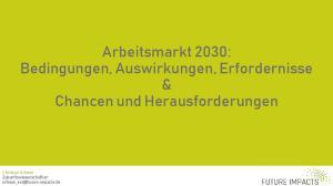 Arbeitsmarkt 2030: Chancen und Herausforderungen