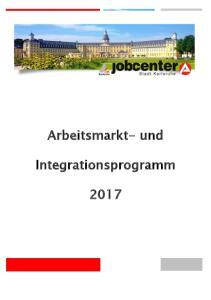 Arbeitsmarkt- und. Integrationsprogramm. Arbeitsmarkt- und Integrationsprogramm Seite 1 von 37