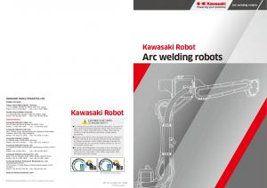 Arc welding robots. Kawasaki Robot. Kawasaki Robot. Arc welding robots CAUTIONS TO BE TAKEN TO ENSURE SAFETY