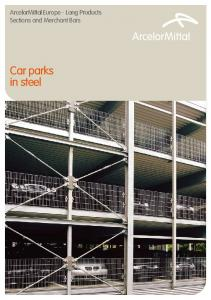 ArcelorMittal Europe - Long Products Sections and Merchant Bars. Car parks in steel