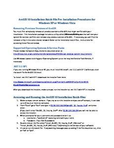 ArcGIS 10 Installation Batch File Pre-Installation Procedures for Windows XP or Windows Vista