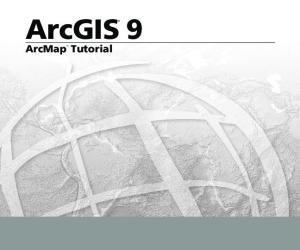 ArcGIS 9 ArcMap Tutorial