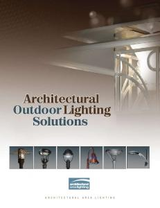 Architectural Outdoor. Lighting Solutions ARCHITECTURAL AREA LIGHTING 1