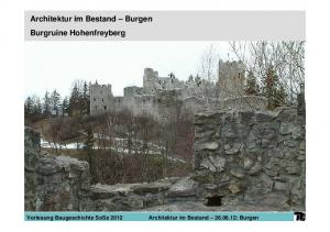 Architektur im Bestand Burgen. Vorlesung Baugeschichte SoSe 2012 Architektur im Bestand : Burgen. Burgruine Hohenfreyberg