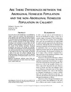Are There Differences between the Aboriginal Homeless Population and the non-aboriginal Homeless Population in Calgary?