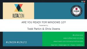 ARE YOU READY FOR WINDOWS 10? Todd Parkin & Chris Owens