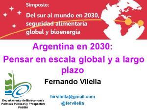 Argentina en 2030: Pensar en escala global y a largo plazo