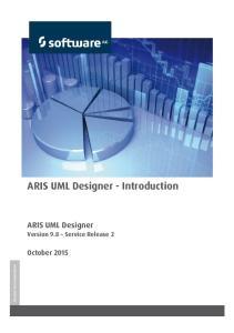 ARIS UML Designer - Introduction. ARIS UML Designer. Version 9.8 Service Release 2