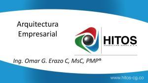 Arquitectura Empresarial. Ing. Omar G. Erazo C, MsC, PMP