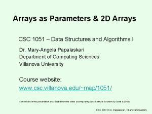Arrays as Parameters & 2D Arrays