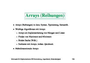 Arrays (Reihungen) Arrays (Reihungen) in Java: Syntax, Typisierung, Semantik