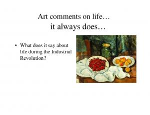 Art comments on life. it always does. What does it say about life during the Industrial Revolution?