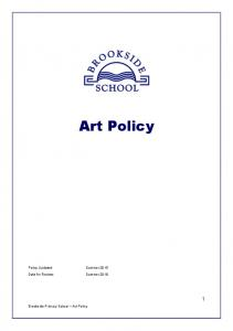 Art Policy. Policy Updated: Summer 2015 Date for Review: Summer Brookside Primary School Art Policy