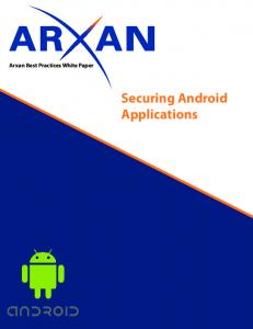 Arxan Best Practices White Paper Securing Android Applications
