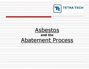 Asbestos. and the. Abatement Process