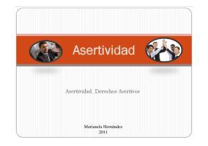 Asertividad. Asertividad. Derechos Asertivos