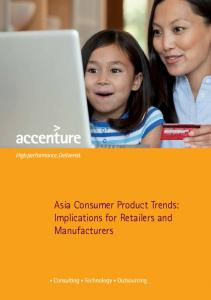 Asia Consumer Product Trends: Implications for Retailers and Manufacturers