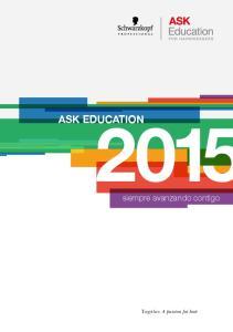 ASK EDUCATION. siempre avanzando contigo. Together. A passion for hair