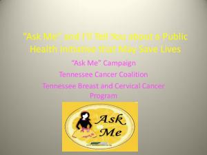 Ask Me and I ll Tell You about a Public Health Initiative that May Save Lives