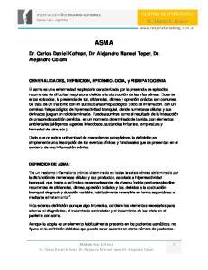 ASMA. Dr. Carlos Daniel Kofman, Dr. Alejandro Manuel Teper, Dr. Alejandro Colom. GENERALIDADES, DEFINICION, EPIDEMIOLOGIA, y FISIOPATOGENIA